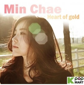 Min Chae - Heart of gold